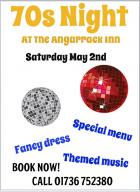 70s Night At the Angarrack Inn Saturday May 2nd; Special menu; Fancy dress; Themed music; Book now! Call 01736 752380
